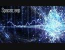 【ニコニコ動画】【Free DL】Spaces;eep - Instrumental -を解析してみた