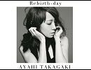 【ラジオ音源】 高垣彩陽 Rebirth-day