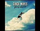 【ニコニコ動画】洋楽を高音質で聴いてみよう【942】 Circa Waves 『Young Chasers』を解析してみた