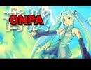 【初音ミクオリジナル曲】ONPA -音波- 『01-MIKU』【再うp】