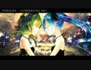 【初音ミク×GUMI】 ペルセイズ (Remix) 【オリジナルPV】