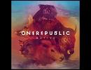 洋楽を高音質で聴いてみようシリーズ【953】 OneRepublic  『Counting Stars』