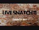 【合唱コン】ライブSNATCH 11【ダロワイヨ+】