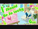 【GUMI English】I Should Be So Lucky 【カバー】