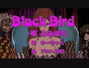 【自作曲】 Black Bird 【りめんばーいっぱち】