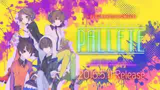 【5月11日発売】EXIT TUNES PRESENTS PALETTE【CM】 thumbnail