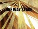 【初音ミク】One Way Stage【オリジナル】