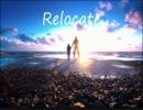 【巡音ルカ オリジナル】Relocate