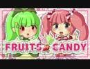 *FRUITS CANDY♥歌ってみた 【♥梅鳥さん&うさみ-み*・゜】