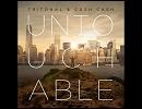 第48位:洋楽を高音質で聴いてみよう【988】 Tritonal&Cash Cash 『Untouchable』 thumbnail