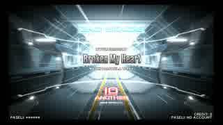【DP九段の日常】Broken My Heart(DPA)【Vol.005】