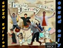 Triple Journey -SHUZO EDITION-