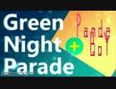【Aviutl Only】[PV] GreenNightParade(remix PandaBoY) 『PF配布中』