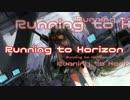 【初音ミク】Running to Horizon【自作オケ】