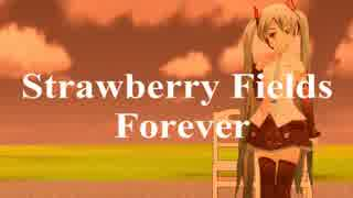 【MMD-PV】Strawberry Fields Forever (Test ver)