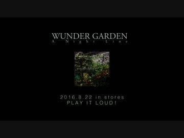 "WUNDER GARDEN ""A Night Line"" (PV 60sec)"