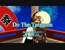 【CeVIO 赤咲湊】 Do The Tarascon / メトロファルス Cover