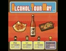 【M3-2016秋ケ-14a】Alcohol Your Way【クロスフェード】