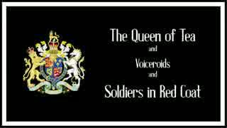 [Civ6神]紅茶の女王とVOICEROIDと真っ赤なコートの兵隊さん Part2