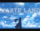 WASTE LAND feat.闇音レンリ