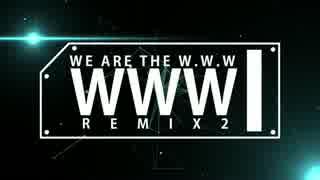 WE ARE THE W.W.W 2016 REMIX 2
