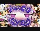 【ニコニコメドレー】Nico<●><●>eyes