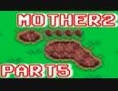 【MOTHER2】ぼくたちは、ちきゅうをまもる【実況】 part5