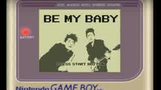 【COMPLEX】ゲームボーイ版「BE MY BABY」【8bit】
