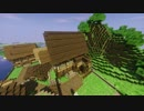 【Minecraft】 いきあたりばったりで世界を造る Part.47 【ゆっくり】