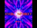 【オリジナルBGM】EVIL SPIRIT