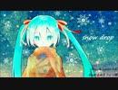 【初音ミクオリジナル】snow drop