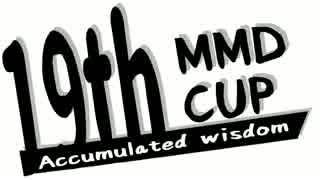 【第19回MMD杯】 MikuMikuDanceCup XIX