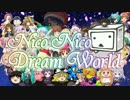 【ニコニコメドレー】Nico Nico Dream World
