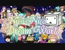 【ニコニコメドレー】Nico Nico Dream World