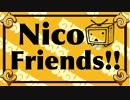 【原曲繋ぎ】Nico Friends!!【メドレー】