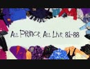 ALL PRINCE, ALL LIVE, 81-88