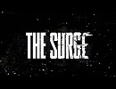 『The Surge』PV