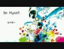 【狽音ウルシ】Be_Myself.【UTAU cover】【UTAU獣人リンク】