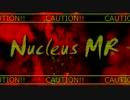 【第9回東方ニコ童祭】Nucleus MR【マイクリレー】