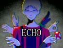 【完成版】E.C.H.O【手描きMAD】