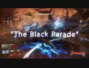The Black Parade -SINYA GAMES- A Destiny Montage