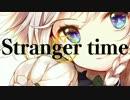 【東方ヴォーカル】Stranger time/少女理論観測所 Vocal:あやぽんず*