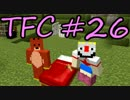【Minecraft】生きる。#26【TFC実況】