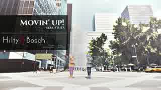 【第19回MMD杯本選】Movin' up! feat. STUTS / Hilty & Bosch