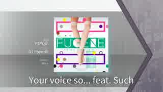 [Arcaea]Your voice so... feat.Such 【FT