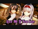 【MMD艦これ】翔鶴さん瑞鶴さんで「Love Me If You Can」