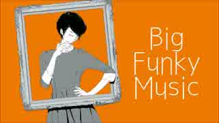Big Funky Music / 初音ミク