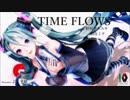 【初音ミク】TIME FLOWS【オリジナル曲】【テクノポップ】
