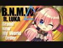 【巡音ルカ】Brand New My World Order ft. LUKA【Live2DMV】