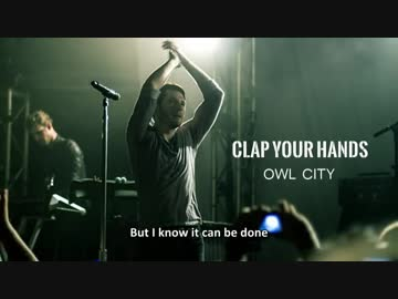 owl city clap your hands full song by 影穴 音楽 動画 ニコニコ動画